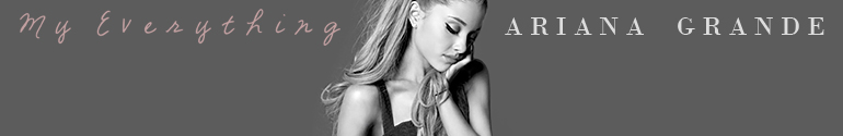 ariana grande my everything